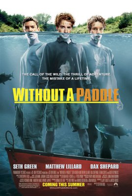 Trise valtyje arba be irklo / Without a Paddle (2004)